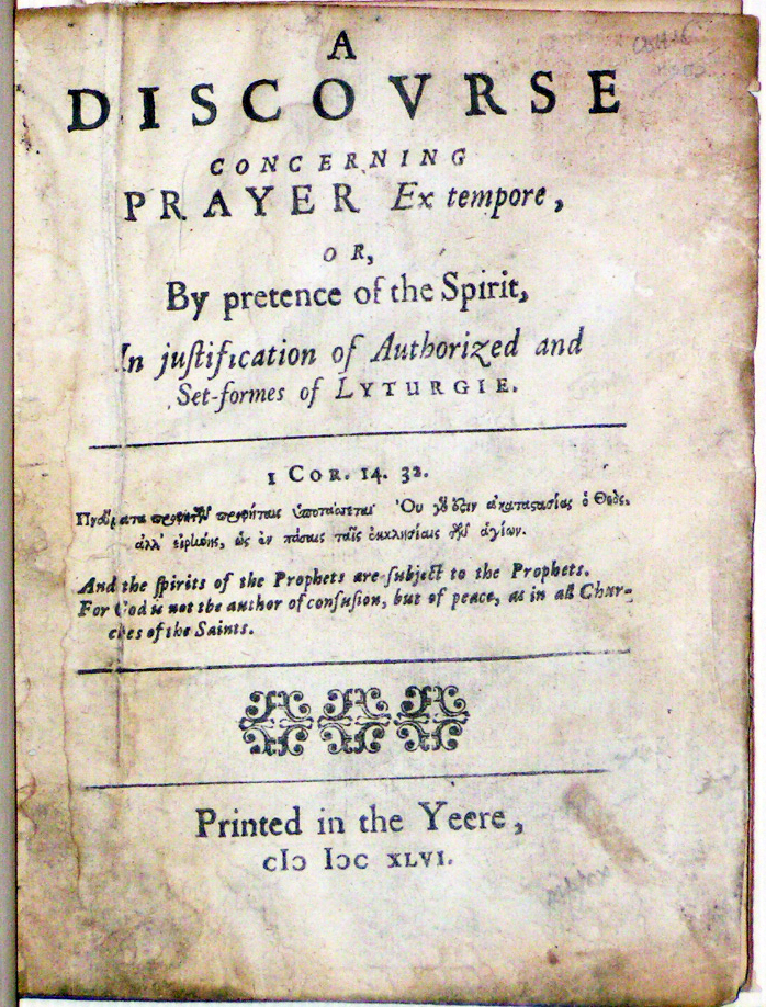 Image for A Discourse Concerning Prayer Ex tempore, or, By pretence of the Spirit, In justification of Authorized and Set-formes of Lyturgie.