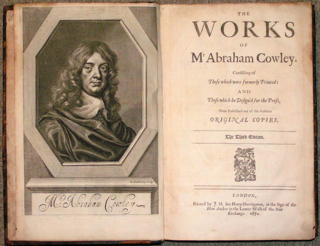 Image for The Works of Mr. Abraham Cowley.  Consisting of Those which were formerly Printed: And Those which he Design'd for the Press, Now Published out of the Authors Original Copies.