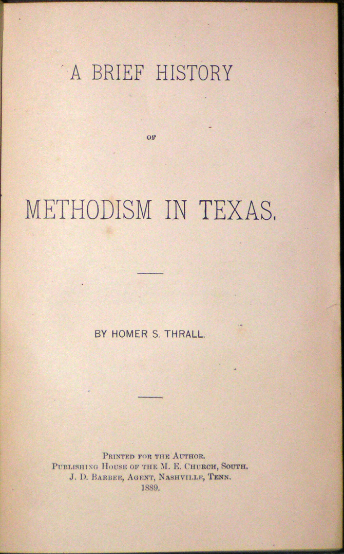 Image for A Brief History of Methodism in Texas. By Homer S. Thrall.