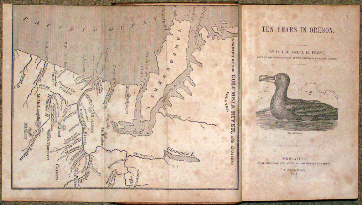 "Image for ""Ten Years in Oregon.   By D. Lee and J.H. Frost, Late of the Oregon Mission of the Methodist Episcopal Church.  [Engr. of """"The Albatross.""""] """