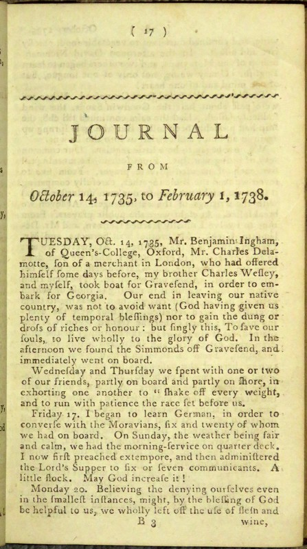 Image for An Extract of the Rev. Mr. John Wesley's Journal, From His Embarking for Georgia, to His Return to London. [5 lines:] Romans ix.30,31.  No. I. and II.  London: Printed for G. Whitfield, City-Road; and Sold at the Methodist Preaching-Houses in Town and Country.   Collation: A-M6, N4.  Pagination: (1) title, (1) blank, [iii]-xiv Preface, xv-xvi On the Death of Mr. Morgan... by... Samuel Wesley, 17-83pp No. I, 84-152pp No. II.     Bound with: An Extract of the Rev. Mr. John Wesley's Journal, From Aug 12, 1738, to Nov. 1, 1739.  [4 lines:] Acts v.38,39.  III.  London: Printed and sold at the New-Chapel, City -Road; and at the Rev. Mr. Wesley's Preaching-Houses in Town and Country.  1788.  Collation: A-K6.  Pagination: (1) title, (1) blank, [iii]-vi Preface, 7-119pp, (1) blank.    Bound with: An Extract of the Rev. Mr. John Wesley's Journal form November 1, 1739 to September 3, 1741.   [7 lines: Job xxxii. 16,17, 21, 22.  No. IV.  London: Printed by G. Paramore, North-Green, Worship-Street, Sold by G. Whitfield, at the Chapel, City-Road; and at the Methodist Preaching-Houses in Town and Country.  1795.  [Price Nine-Pence.]  Collation: A-H6, I2.  Pagination: (1) title, (1) blank, [3]-5 To the Moravian Church, 6-99pp, (1) blank.    Bound with: An Extract of the Rev. Mr. John Wesley's Journal, from September 6, 1741, to October 27, 1743.  No. V.  London: Printed for G. Whitfield, City-Road; and Sold at the Methodist Preaching-Houses in Town and Country.  1797.  [Price Ten-Pence.]  Collation: A-K6, L4.  Pagination: (1) title, (1) blank, [3]-126pp, (2)pp Books Published by the late Rev. Mr. Wesley.