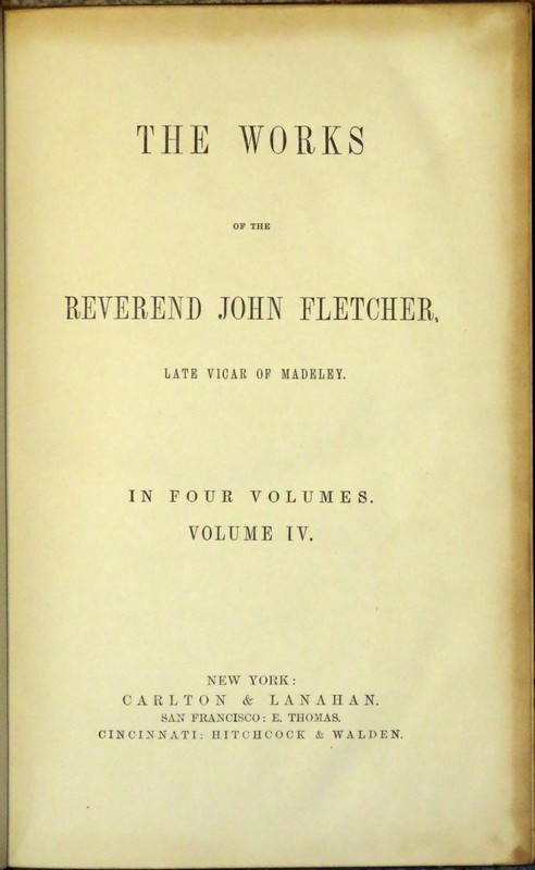 Image for The Works of the Reverend John Fletcher, Late Vicar of Madeley.   In Four Volumes.  Volume I [& II-IV]